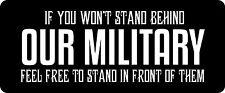 3 - If You Won't Stand Behind Military  Hard Hat / Biker Helmet Sticker BS 1294
