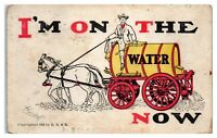 1905 I'm on the Water Wagon Now Postcard