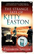The Strange Fate of Kitty Easton von Elizabeth Speller (2012, Taschenbuch)