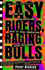 Easy Riders, Raging Bulls : How the Sex-Drugs-and-Rock 'n' Roll Generation...