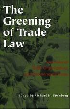 The Greening of Trade Law: International Trade Organizations and-ExLibrary