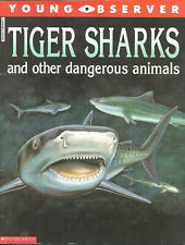 New ListingTiger Sharks and other dangerous animals (Young Observer). Paperback/Scholastic