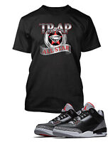 Trap All Star Graphic Tee Shirt To match Air Jordan 3 Black Cement Shoe Street $