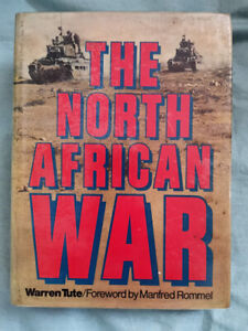 The North African War- Warren Tute Afrika Korps, Desert Rats...