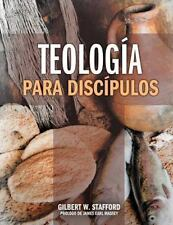 Teologia para Discipulos by Gilbert W. Stafford (2013, Paperback)