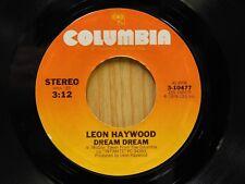 Leon Haywood 45 Dream Dream bw Let Me Make It Good To You - Columbia M-