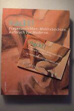 nackt! Frauenansichten Malerabsichten Aubruch zur Moderne 2003 Erotik