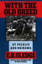 With the Old Breed: At Peleliu and Okinawa by Sledge, E. B.