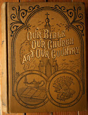 OUR BIBLE OUR CHURCH AND OUR COUNTRY by Rev. John Duke McFaden 1890 ILLUSTRATED