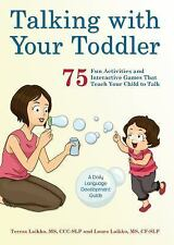 Talking With Your Toddler: 50 Fun Activities And Interactive Games That Teach...