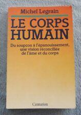 Legrain Michel LE CORPS HUMAIN Du soupçon  à l'épanouissement
