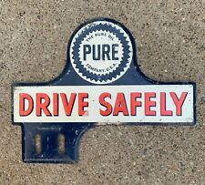 Vintage PURE OIL CO Drive Safely License Plate Topper Sign Rat Rod Gas Oil