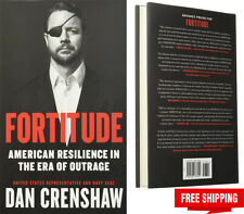 Fortitude American Resilience in the Era of Outrage by Dan Crenshaw Hardcover US