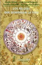 Los relojes que gobiernan la vida (La Ciencia Para Todos) (Spanish Edition)