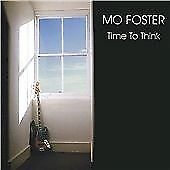 Mo Foster - Time to Think (2008)  CD  NEW/SEALED  SPEEDYPOST