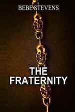 The Fraternity by Bebe Stevens (2014, Paperback)