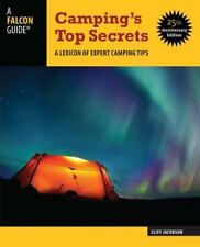 Camping's Top Secrets: A Lexicon Of Expert Camping Tips, Jacobson, Cliff, Accept