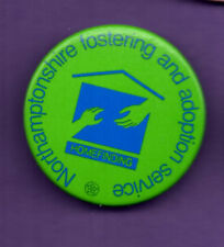 Northamptonshire Fostering and Adoption Services-  Button Badge 1980's