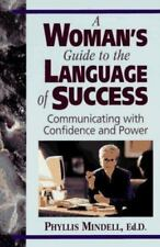 A Woman's Guide to the Language of Success: Communicating With Confidence and Po