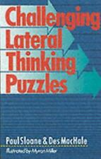 Challenging Lateral Thinking Puzzles by Paul Sloane and Des MacHale (1993, Pape…