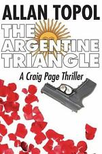 The Argentine Triangle: A Craig Page Thriller By Allan Topol