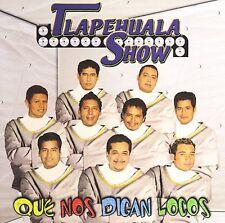 Tlapehuala Show - Que Nos Digan Locos [New CD]