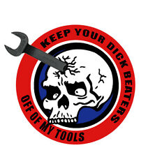"""Ironworker """"Keep Your Dick Beaters Off My Tools"""" 7"""" Decal/Sticker FREE SHIPPING!"""