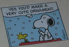 """Snoopy & Woodstock """"Yes You'd Make A Very Cute Ornament"""" Floppy Magnet 2"""" x 2.5"""""""