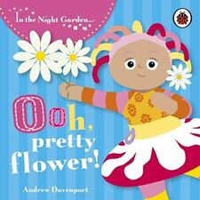 Very Good, In the Night Garden: Ooh, Pretty Flower!: Story 2, In the Night Garde
