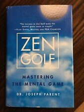 Zen Golf : Mastering the Mental Game by Joseph Parent - Signed