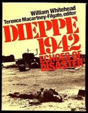 DIEPPE 1942 : ECHOES OF DISASTER. William  Whitehead, 1st US , HBdj VG