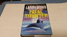 Fatal Thunder by Larry Bond (2016, Hardcover) SIGNED 1st/1st