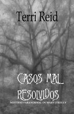 Casos Mal Resolvidos : Mist�rio Paranormal de Mary O'Reilly by Terri Reid...