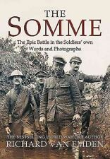 The Somme: The Epic Battle in the Soldiers' Own Words and Photographs, Very Good