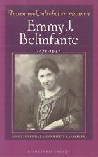 EMMY J. BELIFANTE 1875-1944 (TUSSEN ROOK, ALCOHOL EN MANNEN) - J. Divendal