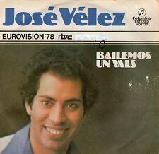 EUROVISION 1978 JOSE VELEZ - BAILEMOS UN VALS ,7inch