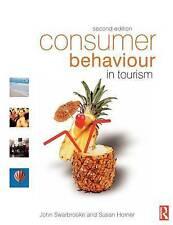 Consumer Behaviour in Tourism by Swarbrooke, John, Horner, Susan