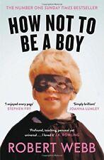 How Not To Be a Boy,Robert Webb- 9781786890115