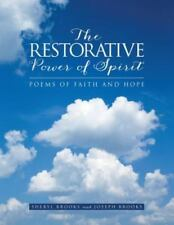 The Restorative Power of Spirit: Poems of Faith and Hope (Paperback or Softback)