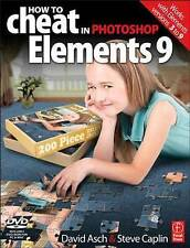 USED (GD) How to Cheat in Photoshop Elements 9: Discover the magic of Adobe's be