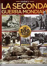 BBC HISTORY ITALIA =La seconda guerra mondiale=Le 100 date da ricordare