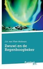 Zwuwi en de Regenboogbeker by J. A. Van Vliet-Hofman (2013, Paperback)