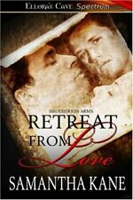 RETREAT FROM LOVE (BROTHERS IN ARMS 5) by Samantha Kane  GAY HISTORICAL MMF MM