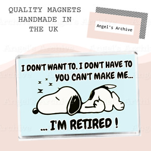RETIREMENT QUOTE ✳ SNOOPY DESIGN ✳ LARGE FRIDGE MAGNET ✳ FUNNY RETIRED GIFT