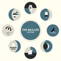 This Wild Life - Low Tides Neue CD