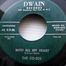 THE CO-EDS over-the top teen vocal POP 45 With All My Heart / A Man 1969  e7069