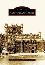Bannerman Castle [Images of America] [NY] [Arcadia Publishing]