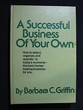 A Successful Business of Your Own [Hardcover] [Dec 01, 1974] Griffin, Barbara C.