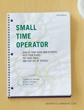 Small Time Operator: How to Start Your Own Business, Keep Your Books, Pay Your T
