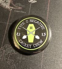"Type O Negative Casket Crew 1.5"" Button T002B15 Peter Steele Carnivore Doom"